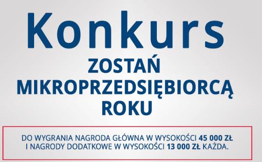 Konkurs Mikroprzedsiębiorca Roku. Dozdobycia 45 tysięcy złotych! Ostatni moment nazgłoszenia